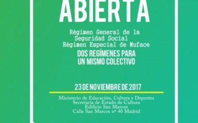 "Jornadas Régimen General de la Seguridad Social"" ""Régimen Especial de Muface"
